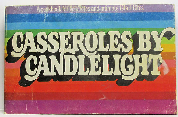 CASSEROLES BY CANDLELIGHT by Roy Ald 1971