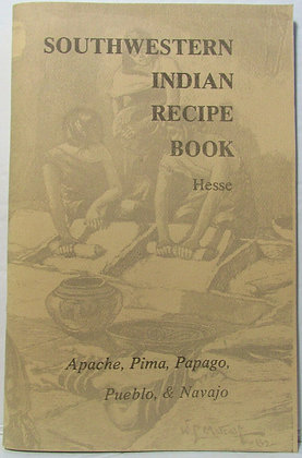 Southwestern Indian Recipe Book: Apache, Pima, Papago, Pueblo, & Navajo 1973