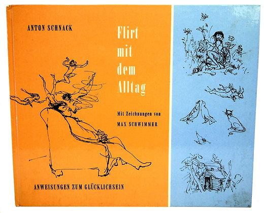 Flirt mit dem Alltag by Anton Schnack 1956 (German)