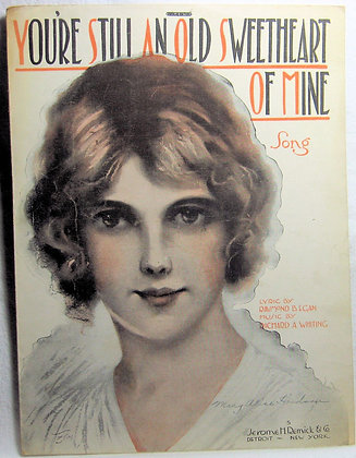 You're still an old Sweetheart of Mine 1918