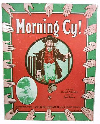 Morning Cy! 1907