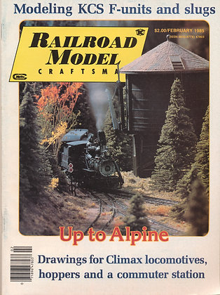 Railroad Model Craftsman, February 1985