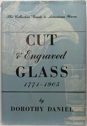 CUT & ENGRAVED GLASS 1771-1905 by Dorothy Daniel 1975