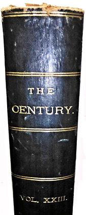 THE CENTURY, Illust. Monthly Magazine (Vol. XXIII, 1881 - 1882)