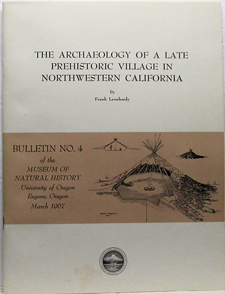 The Archaeology of a Late Prehistoric Village in Northwestern California