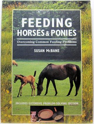 Feeding Horses & Ponies Susan Mcbane 2000