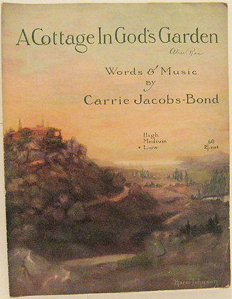 A COTTAGE IN GOD'S GARDEN Carrie Jacobs-Bond 1917