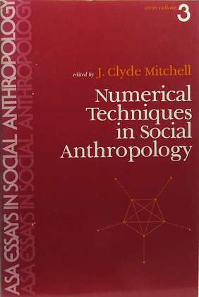 Numerical Techniques in Social Anthropology by J. Clyde Mitchell