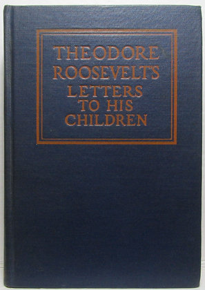 THEODORE ROOSEVELT'S LETTERS to HIS CHILDREN 1926 (signed)