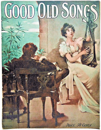 GOOD OLD SONGS for the Piano & Organ (circa 1890)