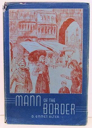 MANN OF THE BORDER by D. Emmet Alter (Pinebrook Book Club) 1937