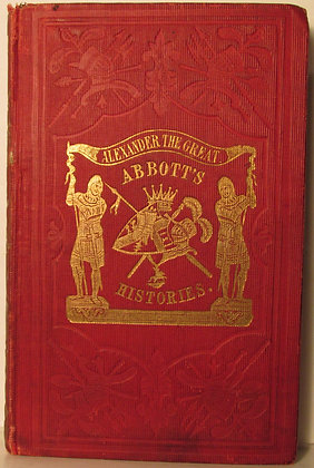 History of ALEXANDER THE GREAT Jacob Abbott 1850