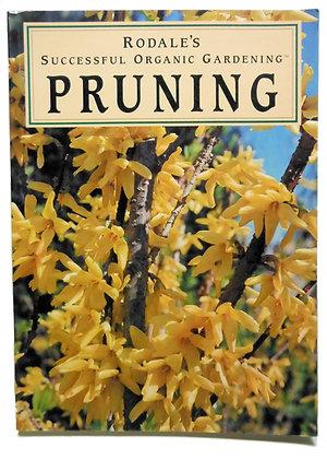 PRUNING (Rodale's Successful Organic Gardening) 1995