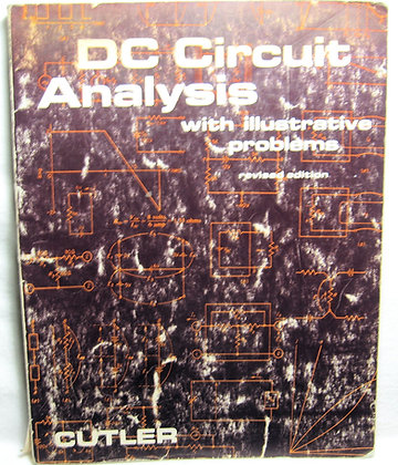 DC Circuit Analysis with illustrative problems 1974