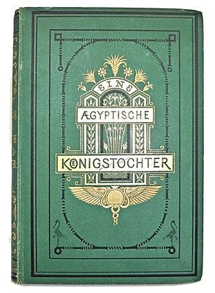 Aegyptische Konigstochter 1877 (German)