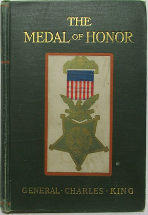 The Medal of Honor by General Charles King 1905