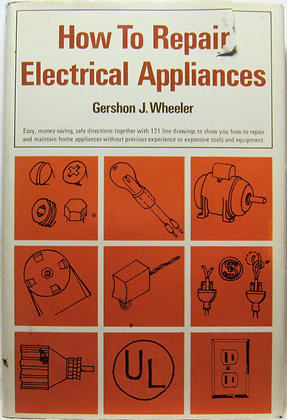 How to Repair Electrical Appliances by Wheeler 1972