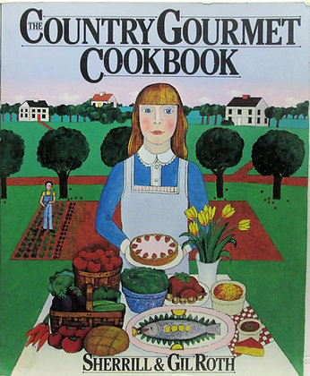 The COUNTRY GOURMET Cookbook by Sherrill Roth 1981