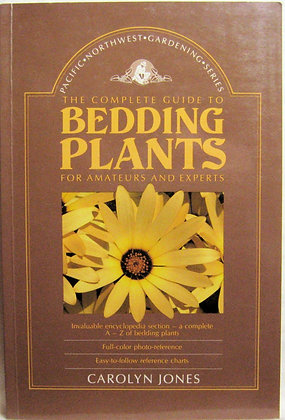 Complete Guide to Bedding Plants (for Pacific NW Gardener) 1989