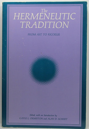 The Hermeneutic Tradition: From Ast to Ricoeur 1989