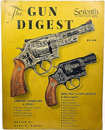 THE GUN DIGEST (7th Edition - 1953)