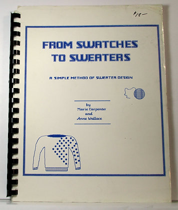 FROM SWATCHES TO SWEATERS by Marie Carpenter 1986