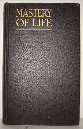 The Mastery of Life By Councillor 1924
