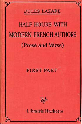 Half-Hours with Modern French Authors by Lazare 1937 (French)