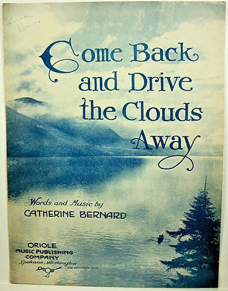 Come Back and Drive the Clouds Away 1920