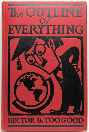 THE OUTLINE OF EVERYTHING by Hector B. Toogood 1923