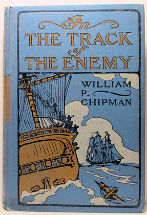 In the Track of the Enemy: A Story of Naval Prowess in 1776