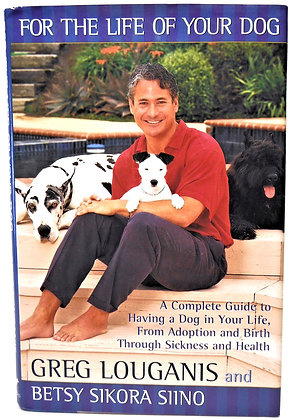 For the Life of Your Dog (A Complete Guide) Louganis 1999