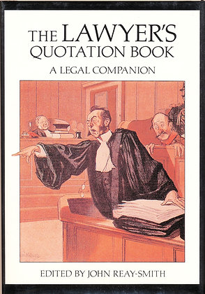 The Lawyer's Quotation Book by John Reay-Smith 1991 (signed)