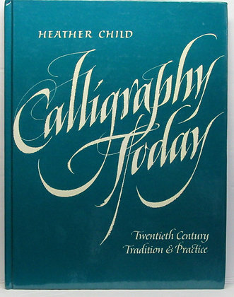 Calligraphy Today: 20th Century Tradition & Practice 1997