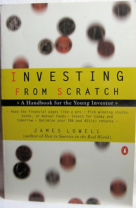 Investing from Scratch James Lowell 1997