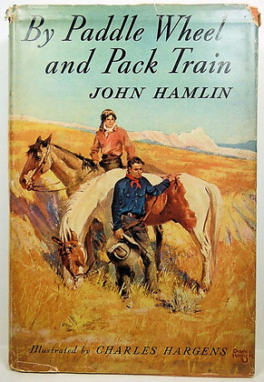 By Paddle Wheel and Pack Train by John Hamlin 1941 w/Jacket! (signed)