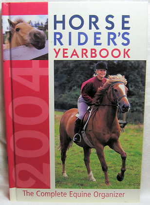 Horse Rider's Yearbook 2004 The Complete Equine Organizer