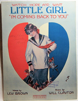 "Watch, Hope and Wait LITTLE GIRL ""I'm Coming Back To You"" 1918"