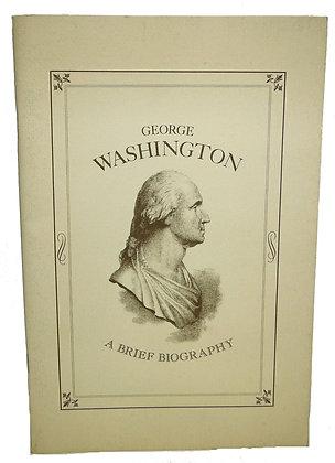 George WASHINGTON: A Brief Biography by Mt. Vernon Ladies Assoc. 1973