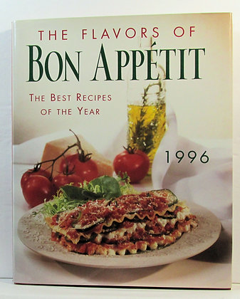 The Flavors of Bon Appétit 1996 (Vol. 3) Best Recipes for Entertaining