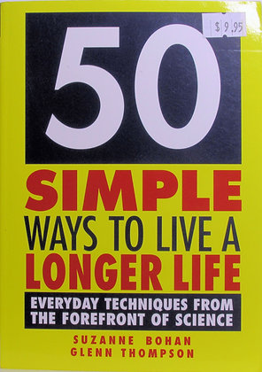 50 Simple Ways to Live a Longer Life by Suzanne Bohan 2005