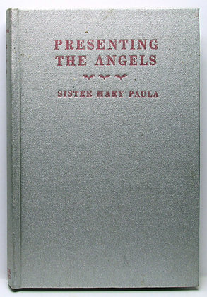 PRESENTING the ANGELS by Sister Mary Paula 1935 (Catholic)