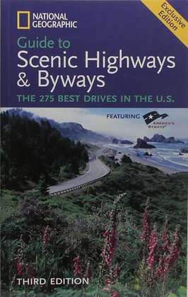 Guide to Scenic Highways & Byways National Geographic 2007