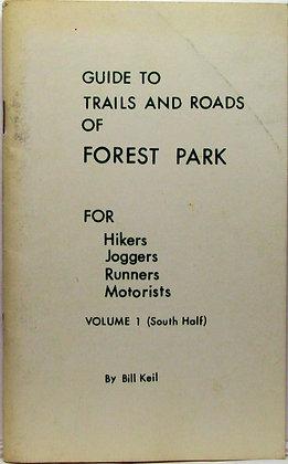 Guide to Trails & Roads of Forest Park (Vol. I, South Half) Portland, Oregon