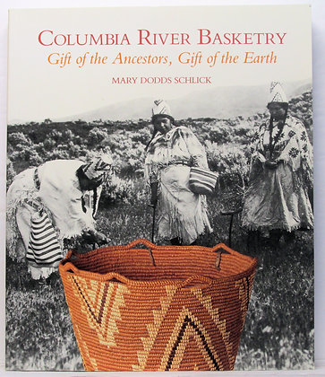Columbia River Basketry by Mary Dodds Schlick (signed)