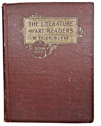 The Literature & Art Readers, Book #7 by Burke (ca. 1880)