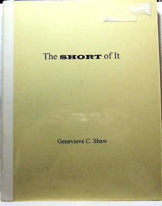 The SHORT of It Genevieve C. Shaw 1997