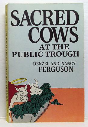 Sacred Cows at the Public Trough Denzel & Nancy Ferguson