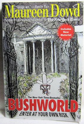 Bushworld: Enter at Your Own Risk 2005