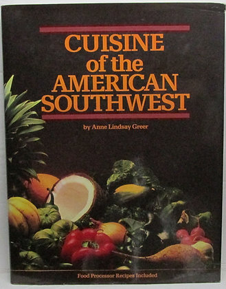 Cuisine of the American Southwest by Anne Lindsay Greer